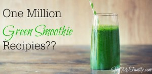 Green Smoothies: One Million Recipes!!!