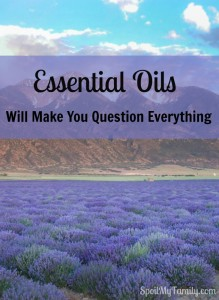 Essential Oils Will Make You Question Everything