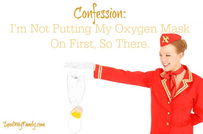Do moms always have to put their oxygen masks on first? It is really as important as oxygen?