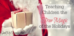 Sharing the Holiday Magic – Family Traditions