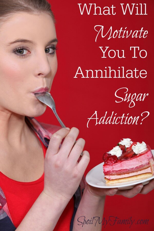 What is your motivation for reducing or eliminating sugar? Do you want to stop eating sugar? Annihilate your sugar addiction! www.themidlifemamas.com #sugaraddiction #write31days #sugarhabit #sugar