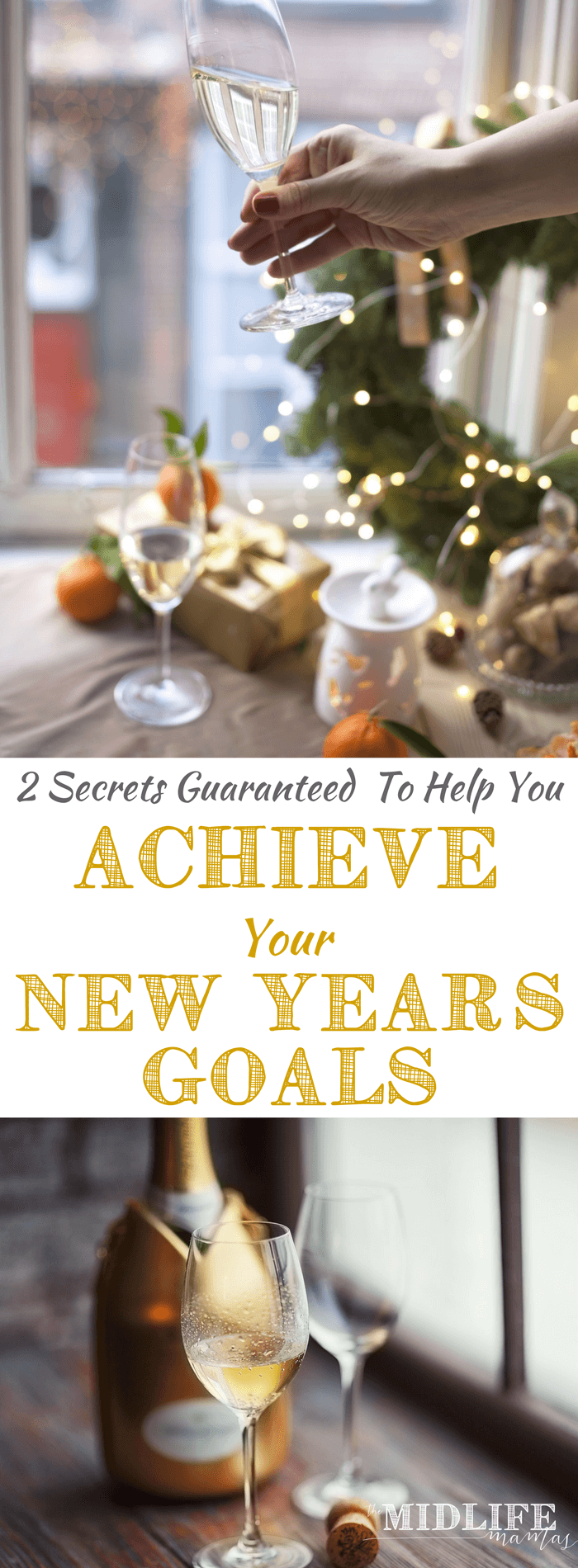 I've never been short on inspiration for resolutions every time the new year rolls around. I have plenty of ideas, traditions, or goals that I want to get started on. But it feels like I always fail. Then I figured out two sure-fire ways to happily succeed at my goals every single new year. Guaranteed. #newyear's #resolutions www.themidlifemamas.com
