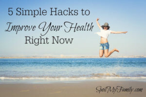 5 Epic Hacks to Improve Your Health Right Now