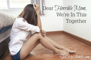 Dear Horrible Mother, We're In This Together