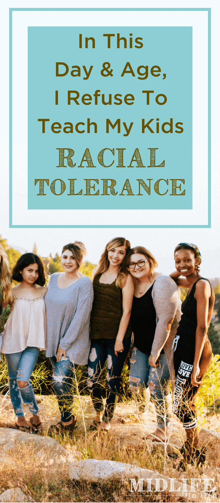 I won't teach my children racial tolerance any more either after reading this! Teaching racial tolerance is definitely a big part of the problem! www.themidlifemamas.com
