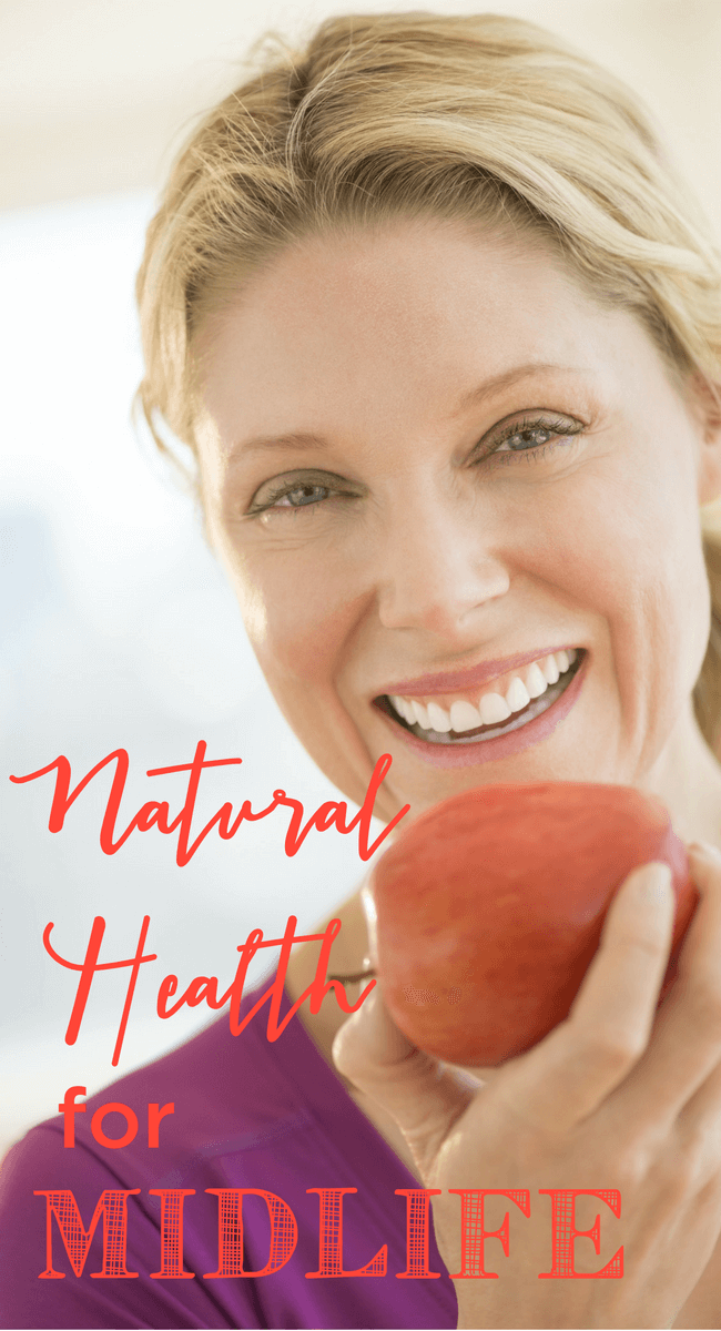 Natural health in midlife gets tougher. Doctors constantly tell women,