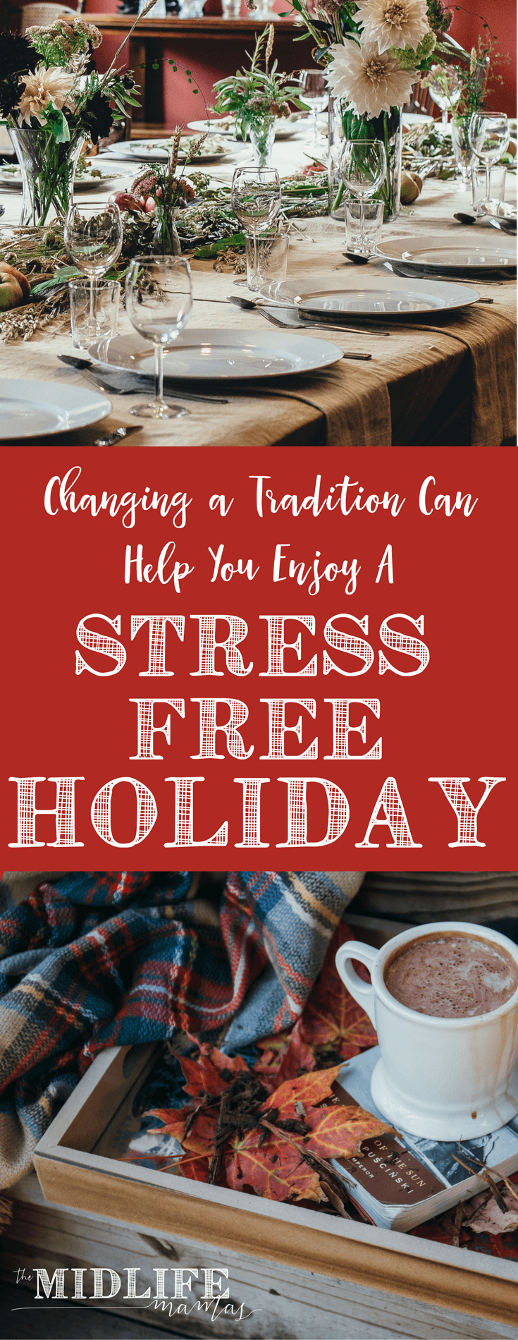 Ever thought about how to get holiday stress relief for mom? Do life, family, traditions, fun, or friends all feel just a little overwhelming during the holidays – here's a tip to modernize your holiday so that you can enjoy it. Foreign concept. I know. But you can do this! #stressfree #holiday www.themidlifemamas.com