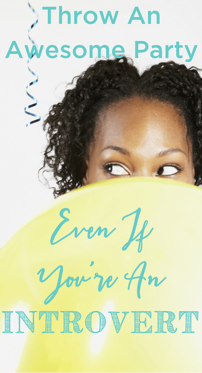 3 phenomenal tips to help you host a party as an introvert. www.themidlifemamas.com