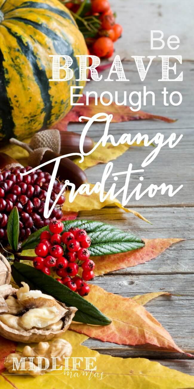 Sometimes family traditions are amazing and deserve to be continued through the generations. But what if sometimes, your family traditions need a little tweek? What if you want to create a new Thanksgiving tradition - can it still be tradition? www.themidlifemamas.com