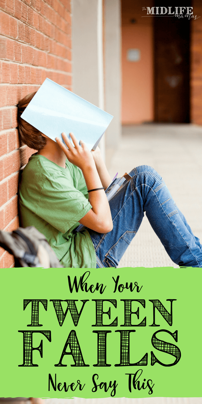 Preteen boys and girls are going to fail - and we have to let them fail. They may have activities, ideas, and attitude, but young teens don't know everything just yet. Trust me - NEVER say this! www.themidlifemamas.com