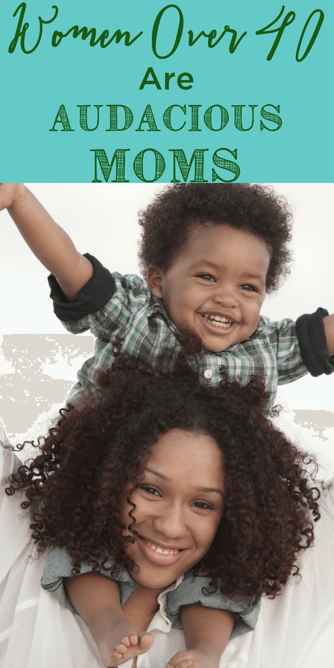 Women in their 40s make some of the most audacious moms - and here are the top 5 reasons why! www.themidlifemamas.com